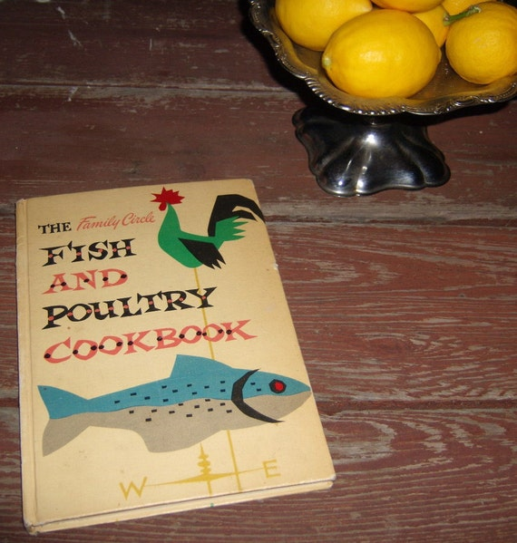 SALE 1955 Family Circle Fish and Poultry Cookbook - Cute Small Size - 1st Edition