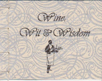 Wine: Wit & Wisdom, meditations on wine, illustrated with Victorian and art deco work.