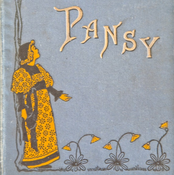 Pansy by Unknown Author- Early 1900's childrens book