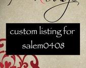 Custom Listing for salem0408