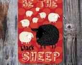Be The Black Sheep Aluminum Sign