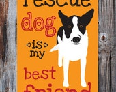 A Rescue Dog Is My Best Friend - Aluminum Sign 12X18""