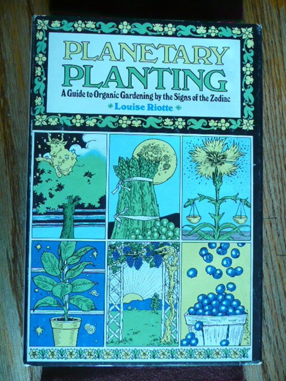 Planetary Planting- Organic Gardening By The Signs Of The Zodiac