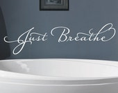 Just Breathe Vinyl decal-Vinyl Lettering wall words graphics Home decor itswritteninvinyl