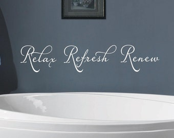 Relax Refresh Renew-  Bathroom-Vinyl Lettering wall words graphics  decals  Art Home decor itswritteninvinyl