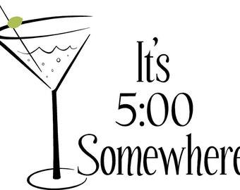 It's 5:00 somewhere-Vinyl decal-Vinyl Lettering wall words graphics Home decor itswritteninvinyl
