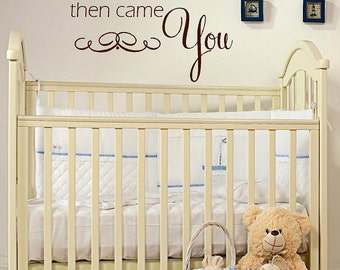First came Love  then came you- childrens nursery  -  Vinyl Lettering wall  art words graphics  decals  Art Home decor itswritteninvinyl