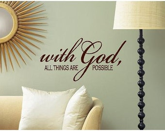 With God all things are possible -faith-Vinyl Lettering wall words graphics Home decor itswritteninvinyl