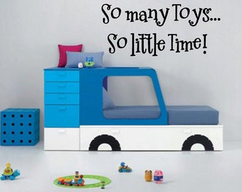 So many toys... so little time - kids Vinyl Lettering wall words  quotes graphics Home decor itswritteninvinyl