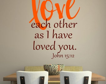 John 15:12- Bible - scripture- Vinyl Lettering wall art  words quotes graphics decals Art Home decor itswritteninvinyl