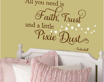 All you need is a little faith, trust and pixie dust  -Vinyl Lettering wall words graphics Home decor itswritteninvinyl