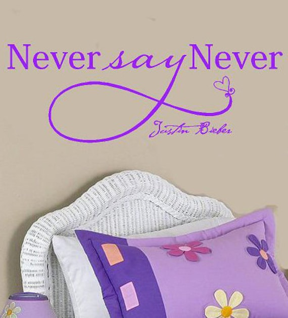 Never say Never Justin Bieber-Vinyl Lettering wall words  quotes graphics Home decor itswritteninvinyl