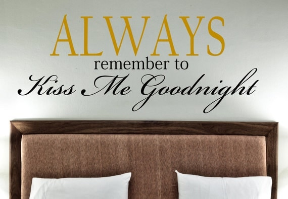 Always remember  to kiss me goodnight -  Vinyl Lettering wall words decal graphics Home decor itswritteninvinyl
