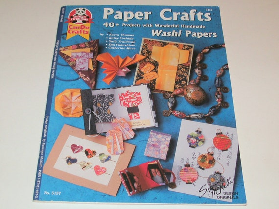 Paper Crafts 40 Plus Projects with Wonderful Handmade Washi Papers, 5157 Design Originals