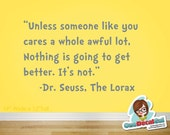 Dr. Seuss Lorax Unless Quote - Vinyl Wall Decal