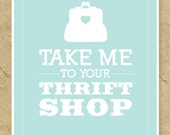"""8"""" x 10"""" Art Print - Take Me to Your Thrift Shop"""