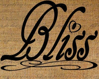 Bliss Word Typography Digital Image Download Transfer To Pillows Totes Tea Towels BurlapNo. 1531
