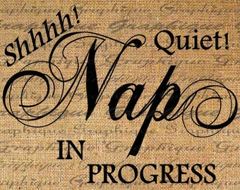 Burlap Digital Download NAP IN PROGRESS Text Typography Words Digital Collage Sheet Fabric Transfer Pillows Totes Tea Towels  2045