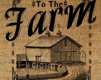 Welcome To The FArm Quote Old Barn Farming Rural Country Life Digital Image Download Transfers To Pillows Totes Tea Towels Burlap No. 2736