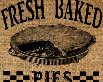 Burlap Digital Download Fresh Baked Pies Pie Vintage Bakery Image Transfers To Pillows Totes Tea Towels No. 2794