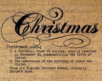 CHRISTMAS Digital Collage Sheet Download Burlap Fabric Transfer CALLIGRAPHY Text DEFINITION Iron On Pillows Totes Tea Towels No. 3050