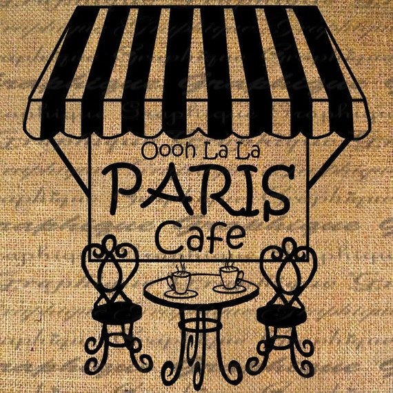 Ooooh La La PARIS Outdoor Cafe Text Bistro Table Word Digital Image Download Transfer To Pillows Tote Tea Towels Burlap No. 2064
