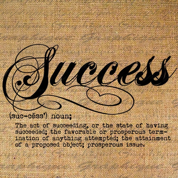 Definition SUCCESS Text Typography Words Digital Image Download Sheet Transfer To Pillows Totes Tea Towels Burlap No.2478