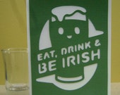 Eat Drink and Be Irish- St Patricks Day Card.
