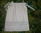 Pillowcase Dress - White Eyelet Self-Lined With White Grosgrain Ribbon Ties - 24 Inches Long - HANDMADE