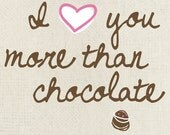 """I Love You More Than Chocolate  Art Print - Available Sizes: 5""""x7"""" up to 42""""x70"""""""