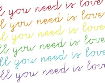 All You Need Is Love Rainbow    8x10