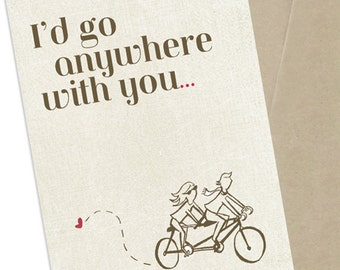 Couples Greeting Card, Anniversary Card, I'd Go Anywhere With You, 5x7