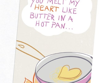 Anniversary Card, Funny Card, Love Card, Couples Card, You Melt My Heart Like Butter In A Hot Pan, 5x7