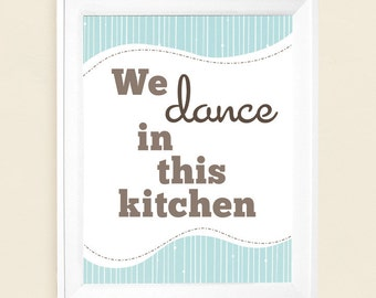 Kitchen Art, We Dance In This Kitchen, Kitchen Poster