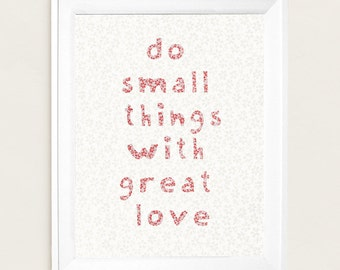 Do Small Things With Great Love, Mother Theresa quote,  Inspirational Art