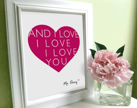 Mr. Darcy Quote, I Love I Love I Love You...  Romantic Art, Mr. Darcy Art, Jane Austen art