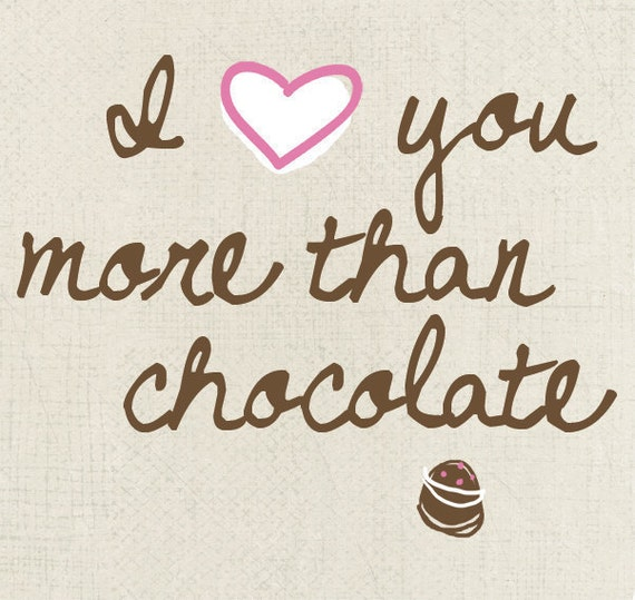I Love You More Than Quotes: I Love You More Than Chocolate Art Print Available By UUPP