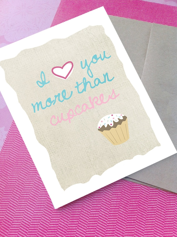 Cupcake Greeting Card, I Love You More Than Cupcakes, 5x7