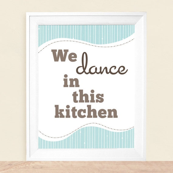 Kitchen Art, We Dance In This Kitchen, Kitchen Poster