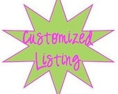 Customized listing for Maggie