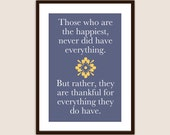 Those Who Are The Happiest quote - Customizable 8x10 Print in Many Colors