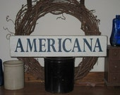 AMERICANA -WOOD SIGN- Primitive Rustic Wall Hanging Shelf Sitter Country Aged Rustic Gift Custom Colors