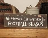 We Interrupt This Marriage for FOOTBALL Season -WOOD SIGN- Sports Fan Fall Home Decor Gift