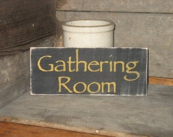 Gathering Room -WOOD SIGN- Primitive Rustic Country Home Decor