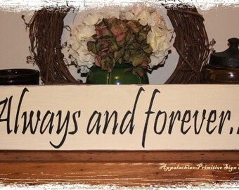 Always and forever -Wood Sign- Anniversary Wedding Proposal Valentine's Day Gift Home Decor