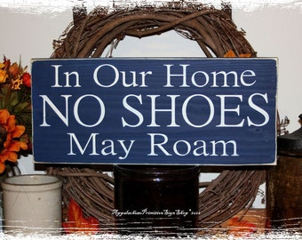 In Our Home NO SHOES May Roam -Wood Sign- Home Decor