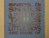 Snips and Snails and Puppy Dog Tails Baby Boys Bedroom Room Sign Decoration