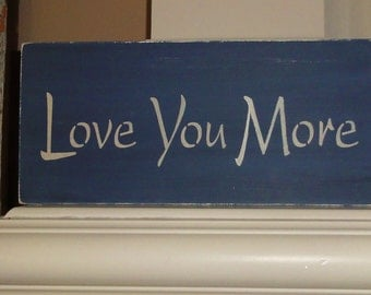 I Love You More Vintage Primitive Shabby Painted Wood Shelf Sitter Sign Decoration