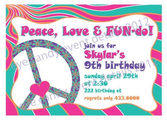 Peace, Love & FUN-do Invitation Design- Girls - Teen - Happy Birthday Party Invite - PRINTABLE Peace Party