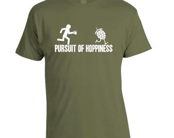 Pursuit of Hoppiness T-Shirt - Pick a Color - Fathers Day Birthday Christmas Gift